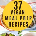 37 vegan meal prep recipes