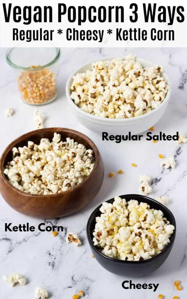 vegan popcorn three ways: regular salted, cheesy, kettle corn